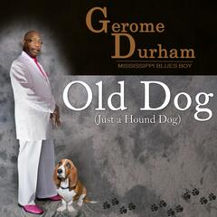 Old Dog (Just a Hound Dog)