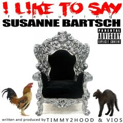 I Like to Say (feat. Susanne Bartsch)