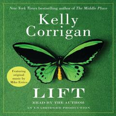 "Songs from ""Lift,"" by Kelly Corrigan"