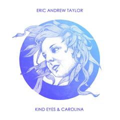 Kind Eyes & Carolina