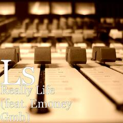 Really Life (feat. Emoney Gmb)