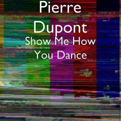 Show Me How You Dance