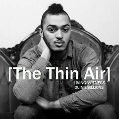The Thin Air (feat. Quinn Billions)