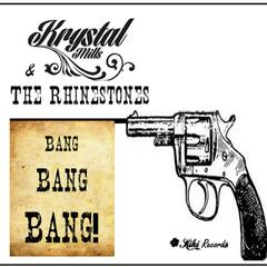Bang, Bang, Bang (feat. Krystal & the Rhinestones)