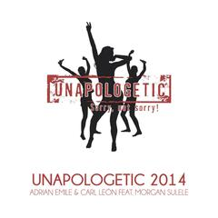 Unapologetic 2014 (feat. Morgan Sulele)