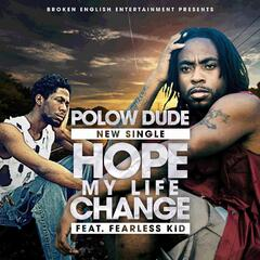 """Hope My Life Change"" (feat. Fearless Kid (Single)"