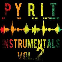 Pyrit of the High Frequencies Instrumentals, Vol. 2