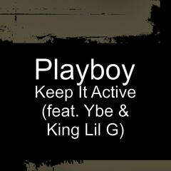 Keep It Active (feat. Ybe & King Lil G)