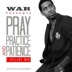 Pray, Practice and Patience