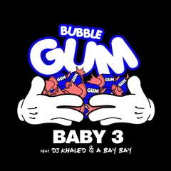 Bubble Gum (feat. DJ Khaled & a Bay Bay)