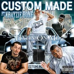 Hating on Me (feat. Krayzie Bone)