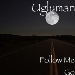 Follow Me Go