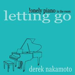 Lonely Piano in the Room (Letting Go)