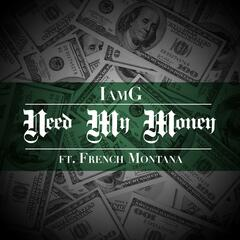 Need My Money (feat. French Montana)