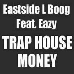 Trap House Money (feat. Eazy Money)