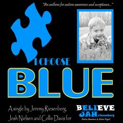 I Choose Blue (feat. Collin Davis & Jeremy Riesenberg)