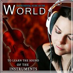 Instrumental Music of the World. to Learn the Sound of the Instruments
