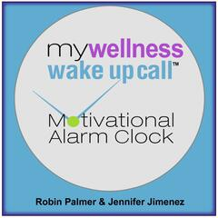 My Wellness Wake up Call Motivational Alarm Clock Messages- Album 1- (Can Also Play With Free Iphone App)