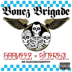 """Bonez Brigade"" (An Audiobiography)"