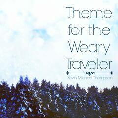 Theme for the Weary Traveler