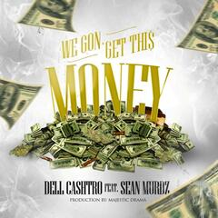 We Gone Get This Money (feat. Sean Murdz)