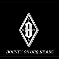 Bounty on Our Heads