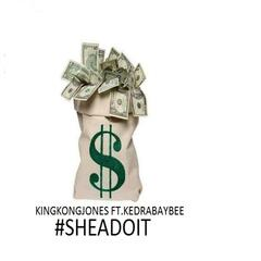 #Sheadoit (feat. Kedrabaybee)