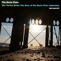 The Torino Scale: The Best of the Boris Flats 1999 - 2003