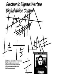 Electronic Signals Warfare (The Digital Noise Control Catalog 1989 - 2013)
