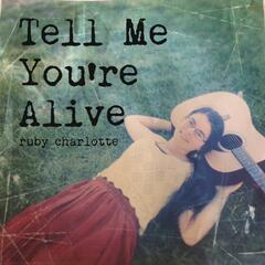 Tell Me You're Alive