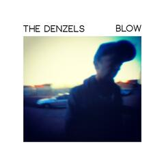 The Denzels - Blow [EP]