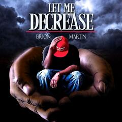 Let Me Decrease