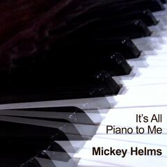 It's All Piano to Me