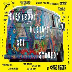 """Everybody Mustn't Get Stoned!"""