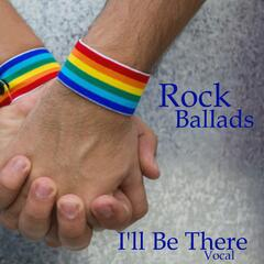 Rock Ballads - I'll Be There - Vocal Ballads