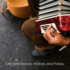 Old Time Dance Music - Waltzes and Polkas
