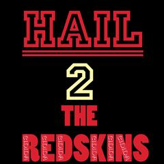 Hail to the Redskins 2013