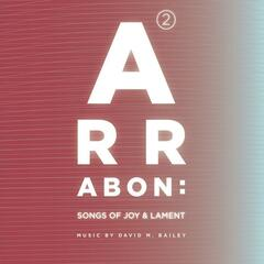 Arrabon 2: Songs of Joy and Lament