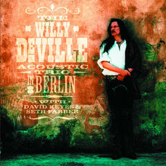 The Willy DeVille Acoustic Trio In Berlin