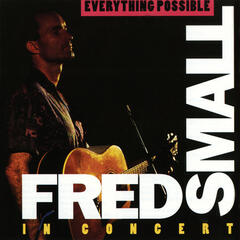 Everything Possible -- Fred Small in Concert