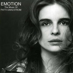 Emotion: The Music Of Patti Dahlstrom