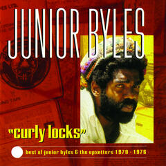 Curly Locks: The Best of Junior Byles & the Upsetters