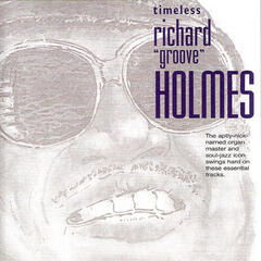 Timeless Richard 'Groove' Holmes
