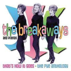 The Breakaways And Friends: That's How It Goes - The Pye Anthology