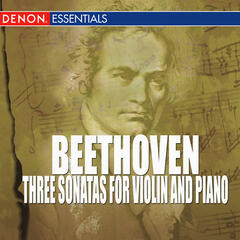 Beethoven - Three Sonatas for Violin and Piano