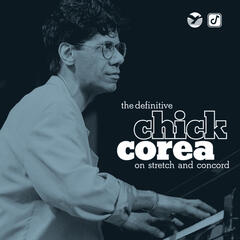 The Definitive Chick Corea on Stretch and Concord