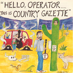 Hello Operator. . . . This is Country Gazette
