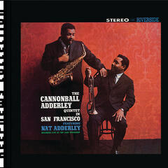 Cannonball Adderley Quintet In San Francisco [Keepnews Collection]