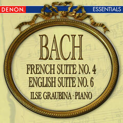 Bach: French Suite No. 4, English Suite No. 6