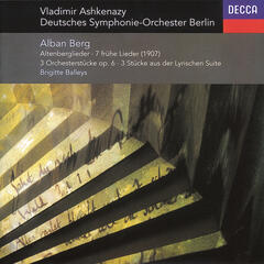 Berg: Altenberg-Lieder; 7 Frühe Lieder; 3 Pieces from 'Lyric Suite', etc.